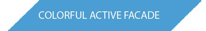 COLORFUL ACTIVE FACADE